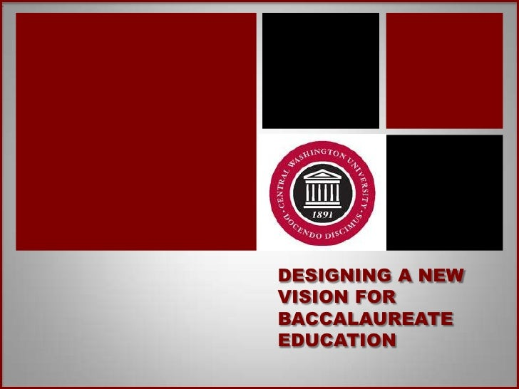 DESIGNING A NEW VISION FOR BACCALAUREATE EDUCATION<br />