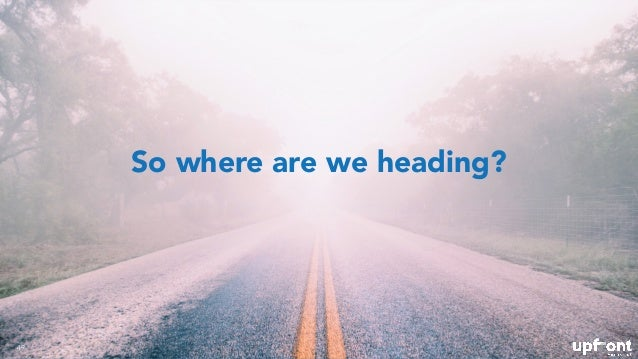 so where are we heading