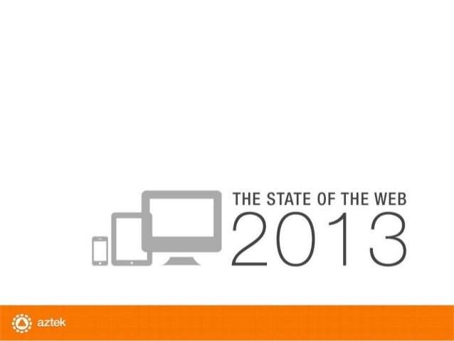 State of the Web: 2013 Edition