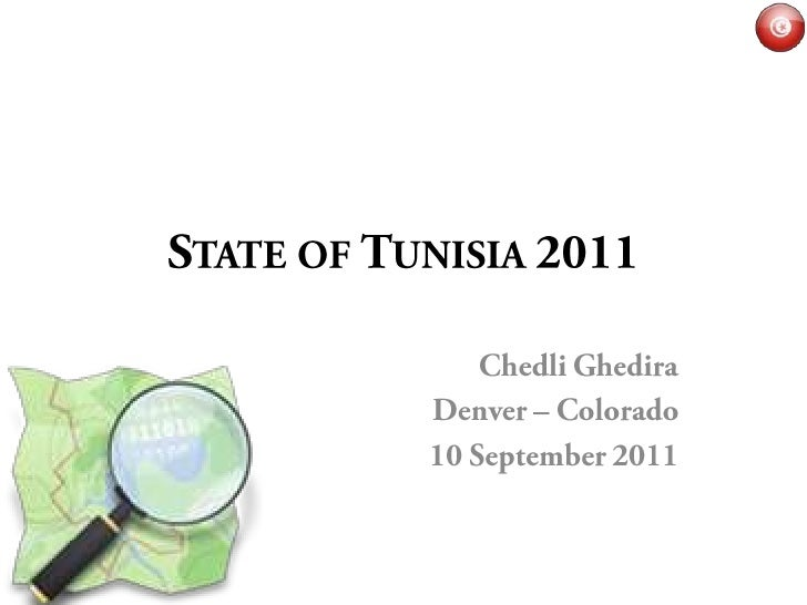 State of Tunisia 2011<br />Chedli Ghedira<br />Denver – Colorado<br />10September 2011<br />