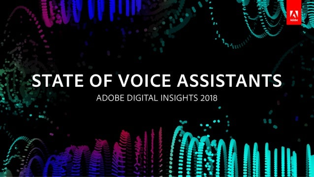 VOICE ASSISTANTS | SEP 2018 Smart Speaker Owners Embrace All Voice Assistants *Compared to those who don't own a smart spe...