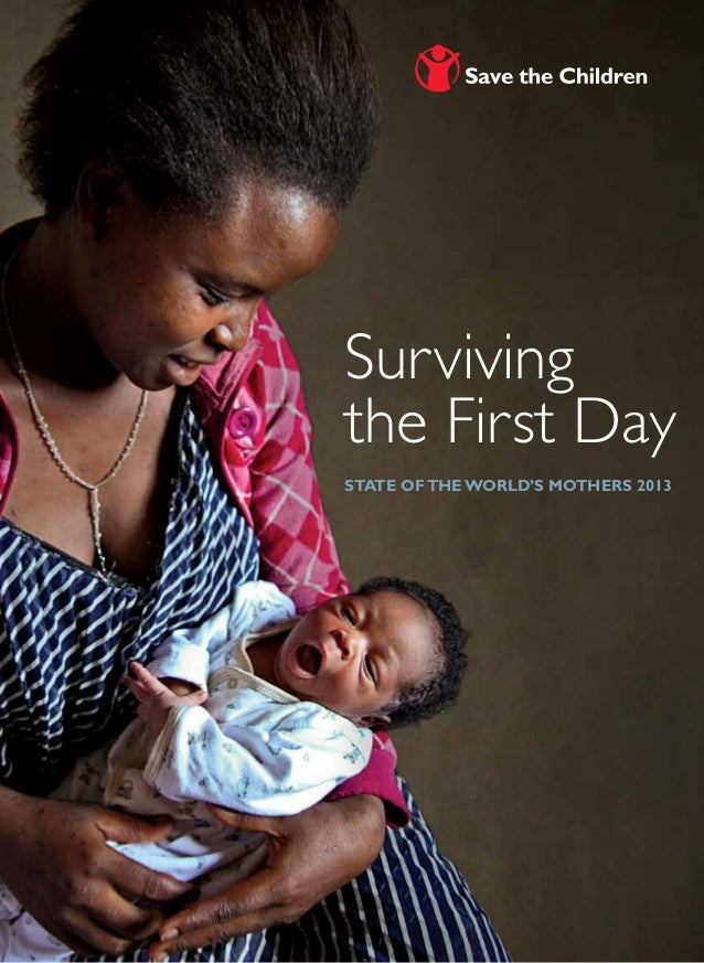 1Survivingthe First DayState ofthe World's Mothers 2013