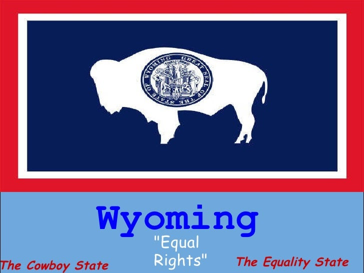 "Wyoming ""Equal Rights"" The Cowboy State The Equality State"