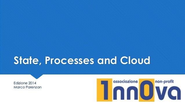 State, Processes and Cloud Edizione 2014 Marco Parenzan
