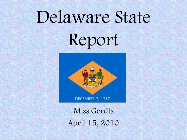Delaware State Report Miss Gerdts April 15, 2010