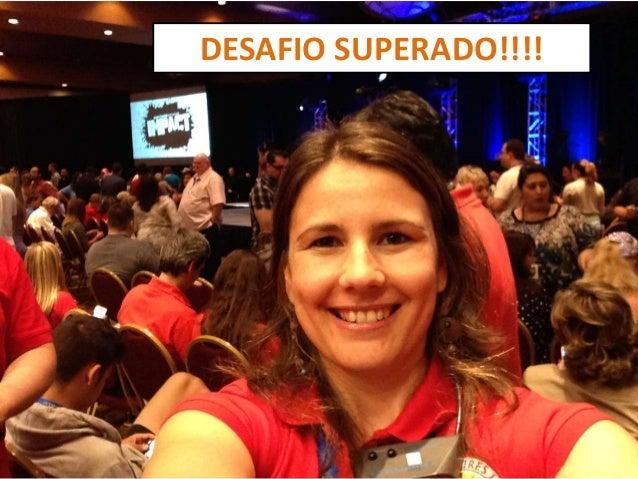 Desafio Superado!!! DESAFIO SUPERADO!!!!