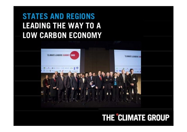 STATES AND REGIONS LEADING THE WAY TO A LOW CARBON ECONOMYLOW CARBON ECONOMY