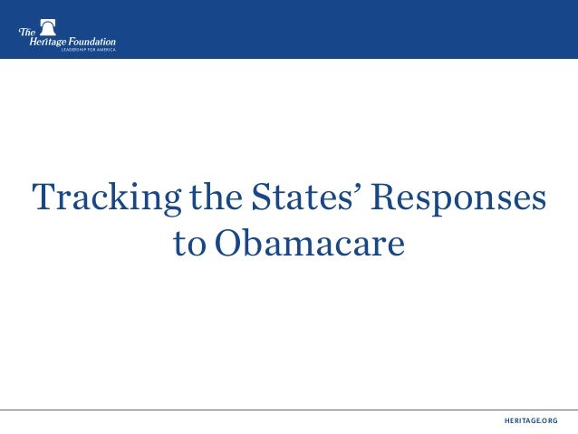 Tracking the States' Responses        to Obamacare                           HERITAGE.ORG