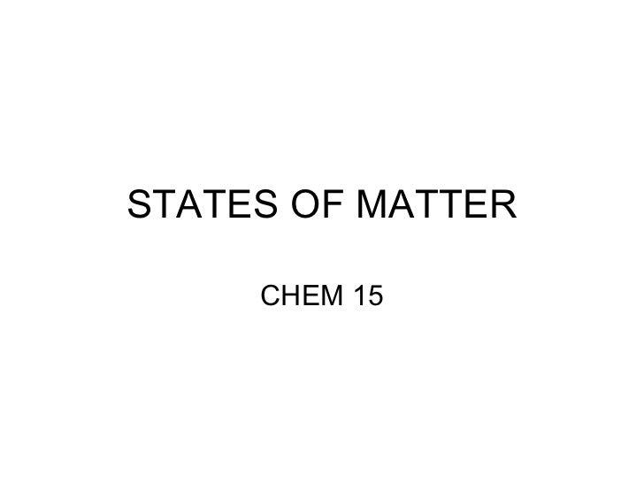 STATES OF MATTER CHEM 15
