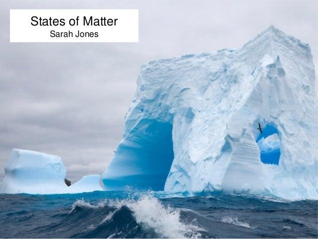 http://freehdw.com/wallpaper/iceberg-95261.html  States of Matter  Sarah Jones