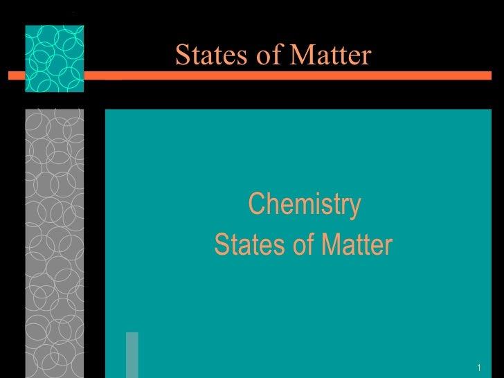 States of Matter Chemistry States of Matter