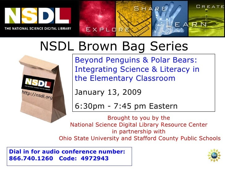 NSDL Brown Bag Series Beyond Penguins & Polar Bears: Integrating Science & Literacy in the Elementary Classroom  January 1...