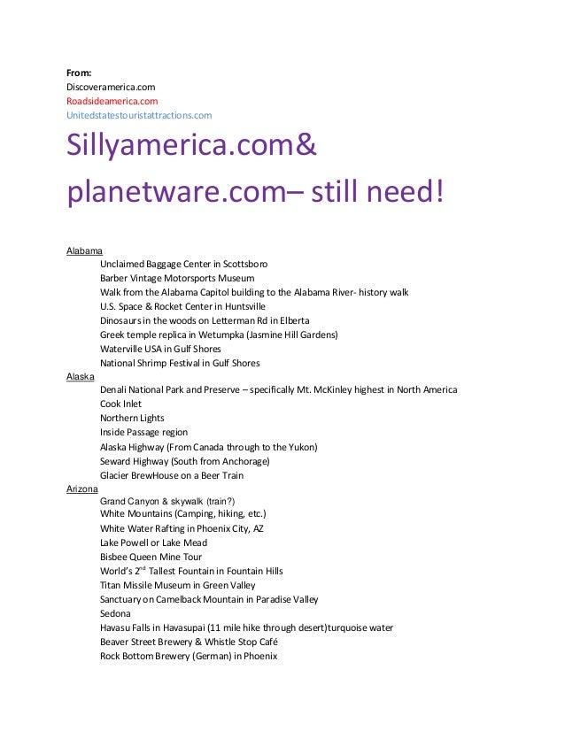 From: Discoveramerica.com Roadsideamerica.com Unitedstatestouristattractions.com  Sillyamerica.com& planetware.com– still ...