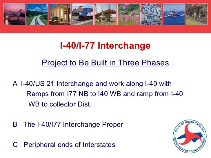 The Construction of the I-40/I-77 Interchange August 9, 2012