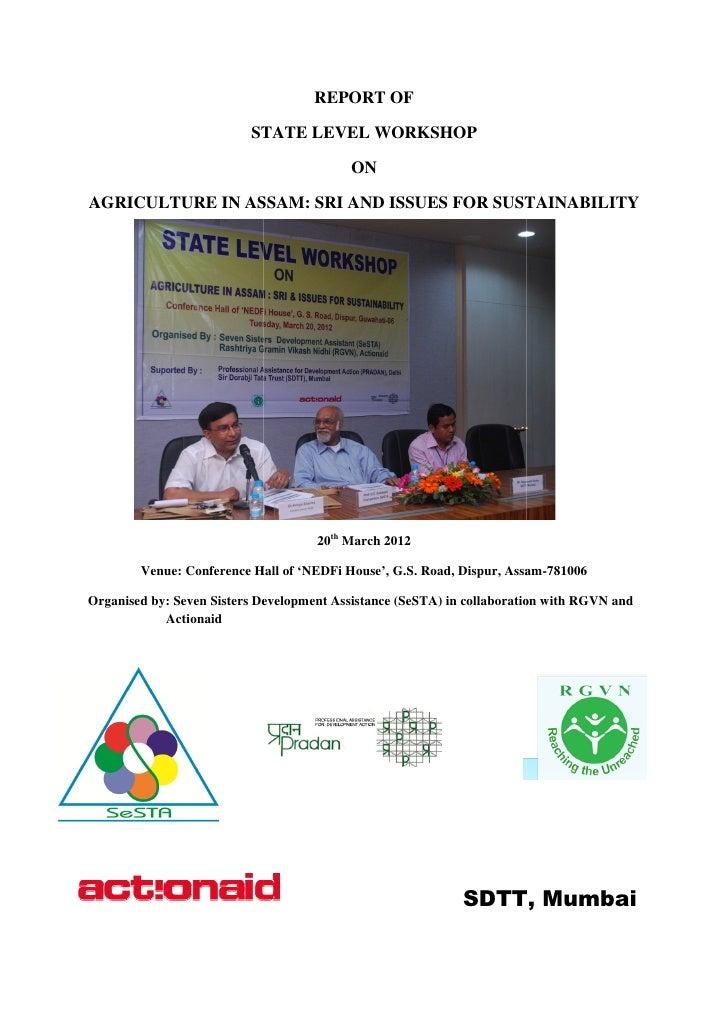 REPORT OF                          STATE LEVEL WORKSHOP                                          ONAGRICULTURE IN ASSAM SR...