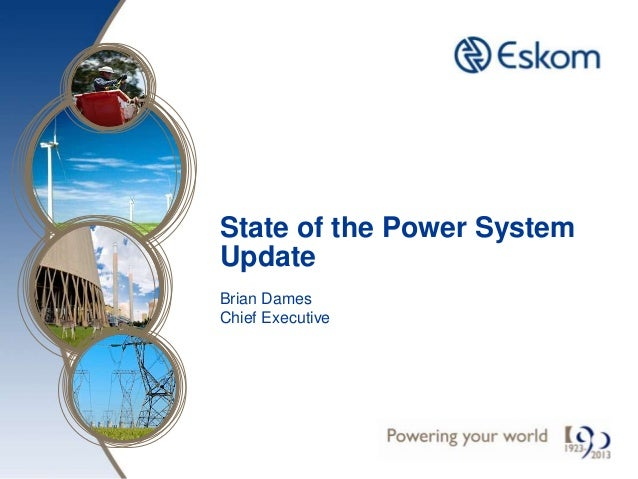 State of the Power SystemUpdateBrian DamesChief Executive