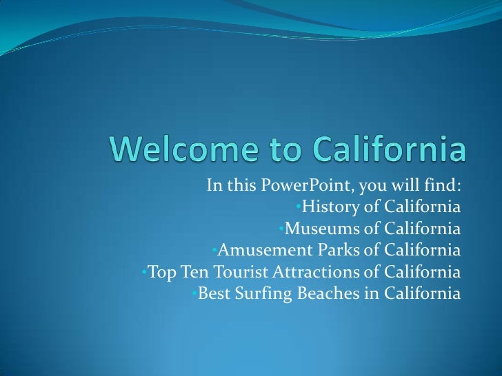 In this PowerPoint, you will find:                     •History of California                   •Museums of California    ...