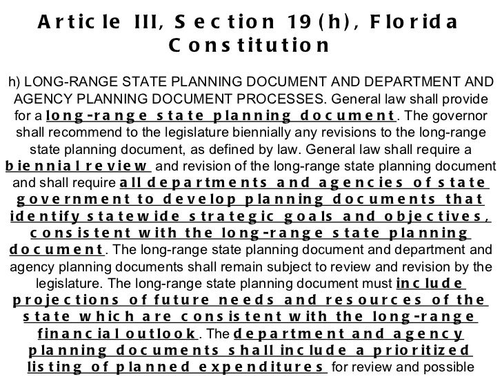 Article III, Section 19(h), Florida Constitution h) LONG-RANGE STATE PLANNING DOCUMENT AND DEPARTMENT AND AGENCY PLANNING ...