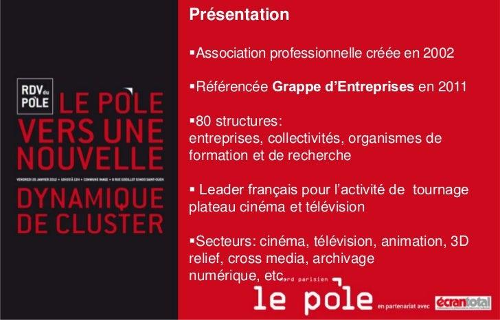 PrésentationAssociation professionnelle créée en 2002Référencée Grappe d'Entreprises en 201180 structures:entreprises, ...