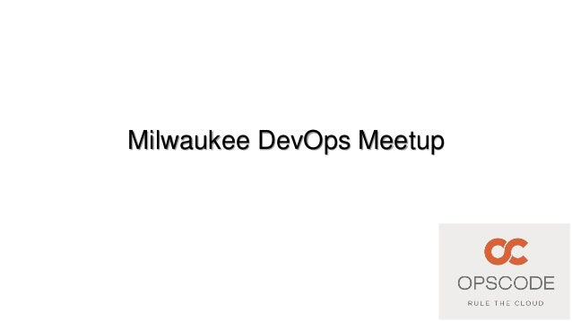 Milwaukee DevOps MeetupDecember 5, 2012