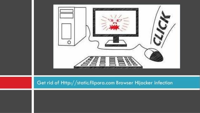 Get rid of Http://static.flipora.com Browser Hijacker infection