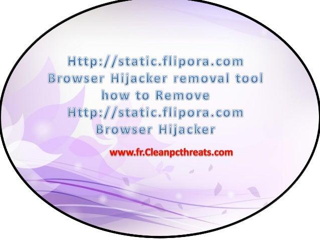 À propos de Http://static.flipora.com Browser Hijacker Http://static.flipora.com Browser Hijacker est classé comme un prog...