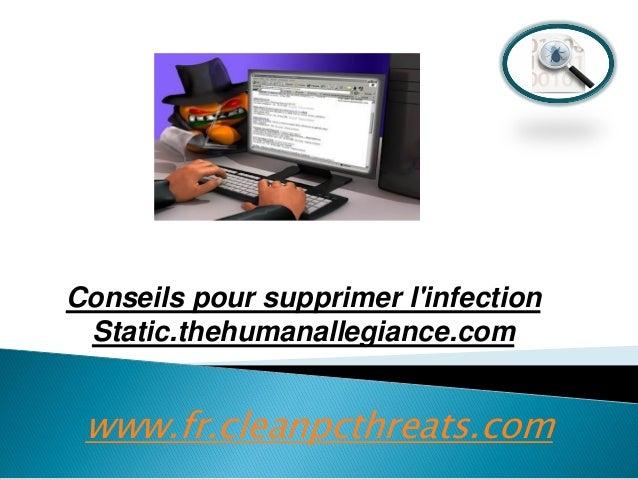 Conseils pour supprimer l'infection Static.thehumanallegiance.com  www.fr.cleanpcthreats.com