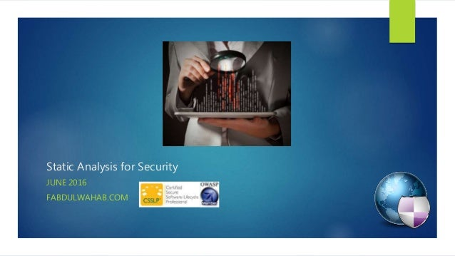 Static Analysis for Security JUNE 2016 FABDULWAHAB.COM