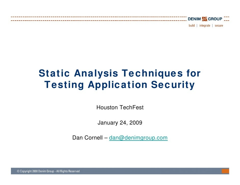 Static Analysis Techniques for  Testing Application Security                Houston TechFest                January 24, 20...