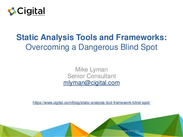 Static Analysis Tools and Frameworks: Overcoming a Dangerous Blind Sp…