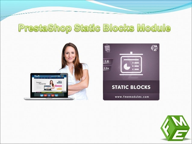 PrestaShop static module allows you to add blocks module any place on your website like left, right, header and footer. Th...