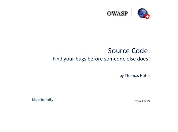 Source Code:Find your bugs before someone else does!by Thomas Hofer<br />