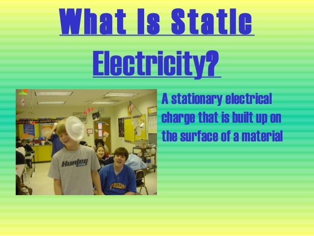 static electricity research paper A new study says the conventional explanation for static electricity is  shocking new theory about static electricity  but new research published in the.