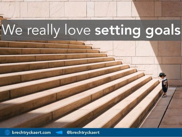 brechtryckaert.com @brechtryckaert We really love setting goals