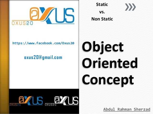 Static vs. Non Static  https://www.facebook.com/Oxus20  oxus20@gmail.com  Object Oriented Concept Abdul Rahman Sherzad