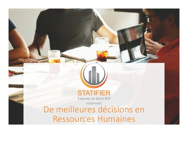 De meilleures décisions en Ressources Humaines STATIFIER Tableau de bord RH réinventé