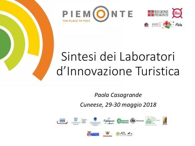 SintesideiLaboratori d'InnovazioneTuristica PaolaCasagrande Cuneese,29-30maggio2018