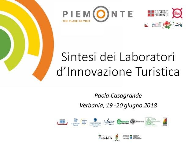 SintesideiLaboratori d'InnovazioneTuristica PaolaCasagrande Verbania,19-20giugno2018