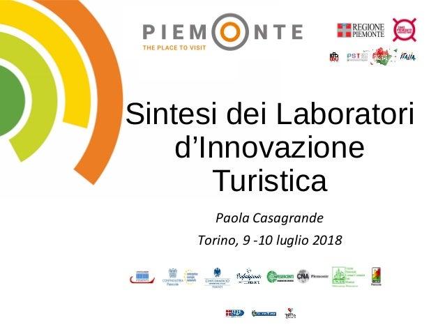 Sintesi dei Laboratori d'Innovazione Turistica Paola Casagrande Torino, 9 -10 luglio 2018