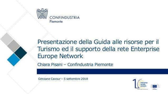 Presentazione della Guida alle risorse per il Turismo ed il supporto della rete Enterprise Europe Network Chiara Pisani – ...
