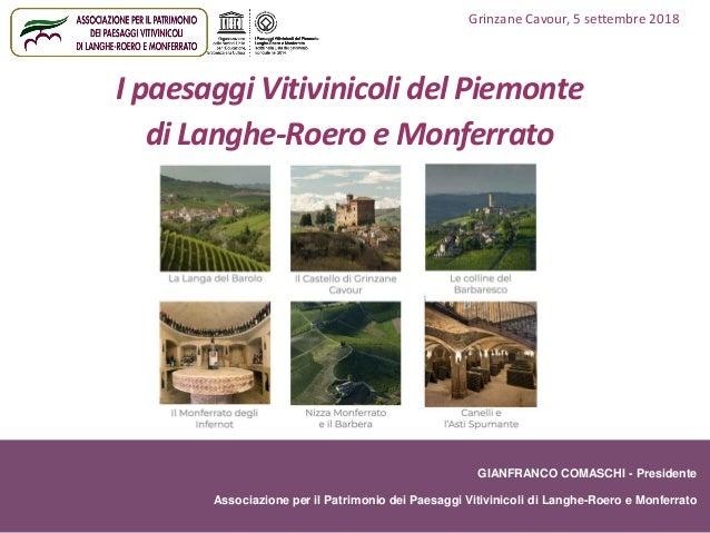 GIANFRANCO COMASCHI - Presidente Associazione per il Patrimonio dei Paesaggi Vitivinicoli di Langhe-Roero e Monferrato I p...