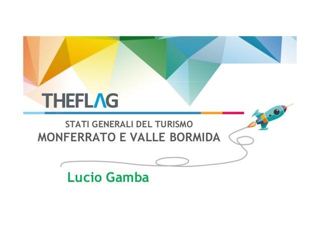 STATI GENERALI DEL TURISMO MONFERRATO E VALLE BORMIDA Lucio Gamba