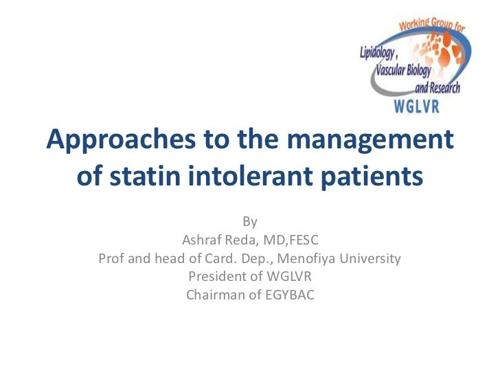 Approaches to the management  of statin intolerant patients                          By                Ashraf Reda, MD,FES...