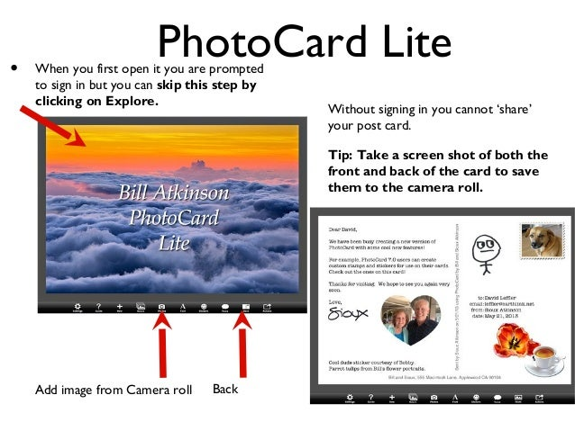 •  PhotoCard Lite  When you first open it you are prompted to sign in but you can skip this step by clicking on Explore.  ...