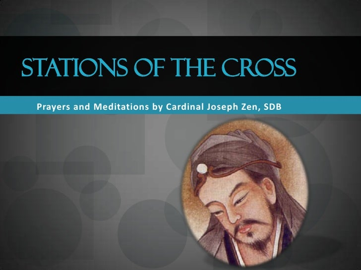 STATIONS OF THE CROSS  Prayers and Meditations by Cardinal Joseph Zen, SDB