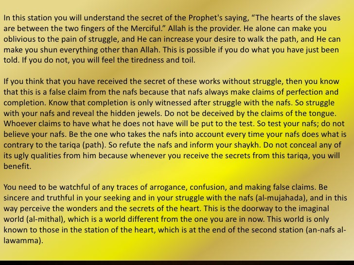 This is the first station (an-nafs al-lawamma) of those who are brought or drawn near. Thetraveller (as-salik) begins to p...