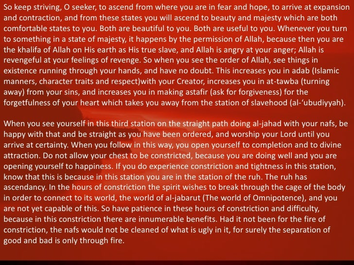 As for you, O seeker, beware of stopping with any of this because all of these things prevent youfrom arrival with your Be...