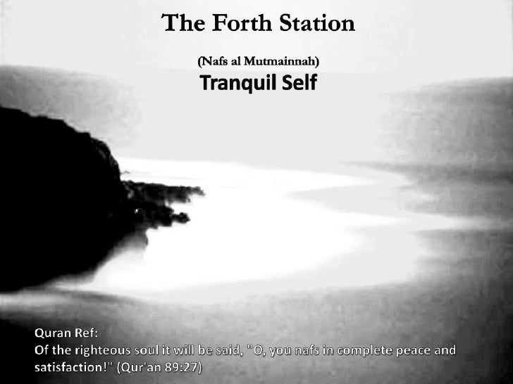 The Forth Station Soul: (Ruh Nafsani) Personal SoulLocation: Brain and nervous system.    As-sir The Innermost being      ...