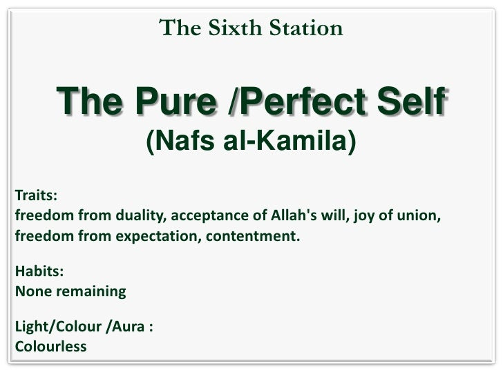 An-Nafs al-Kamala: The Perfect NafsThe Seventh StationThe walking of an-nafs al-kamala is by Allah, its world is multiplic...