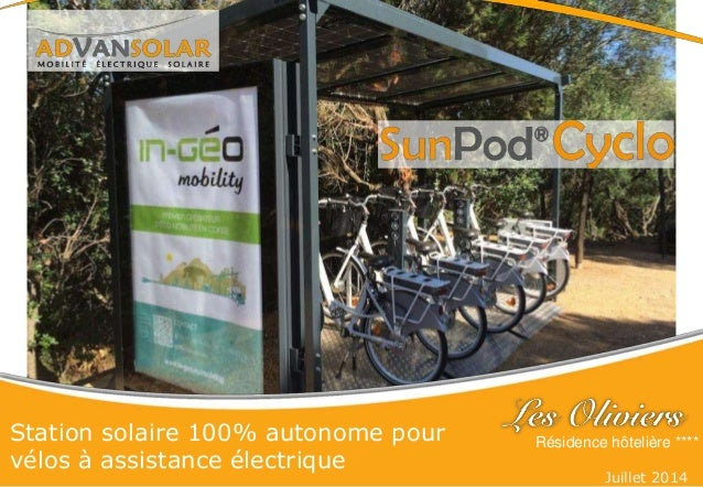Station solaire 100% autonome pour vélos à assistance électrique Juillet 2014 Résidence hôtelière ****